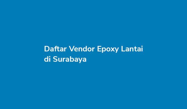 Daftar-Vendor-Epoxy-Lantai-di-Surabaya